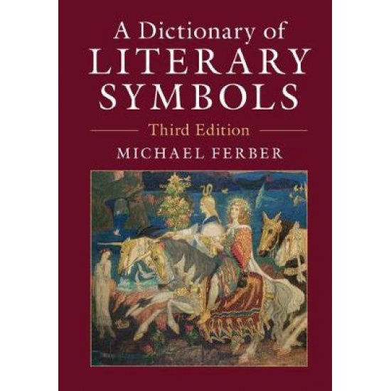 A DICTIONARY OF LITERARY SYMBOLS 3RD ED